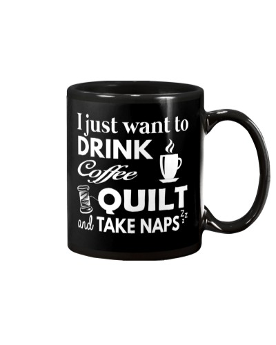 DRINK COFFEE QUILT AND TAKE NAPS