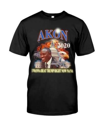 Akon 2020 I Wanna Beat Trump Right Now Na Na Shirt