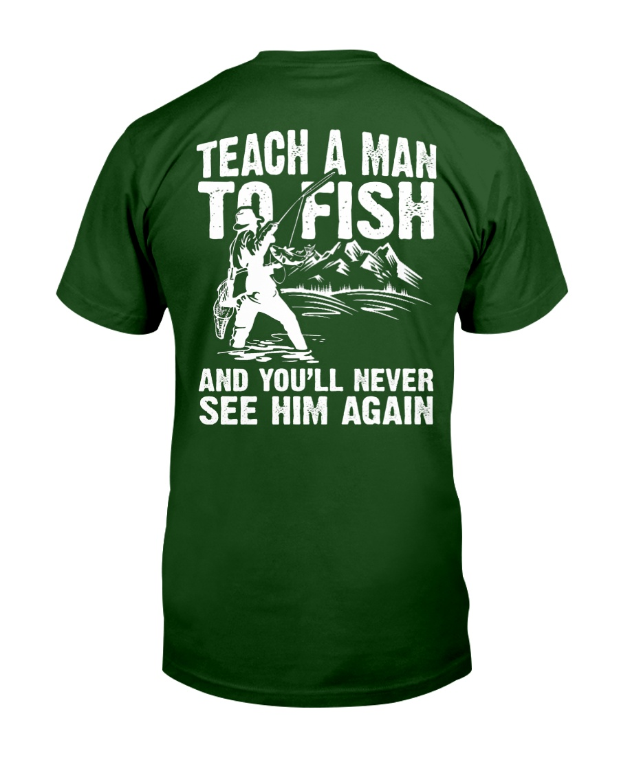 Teach A Man To Fish And Youll Never See Him Again Unisex Tshirt