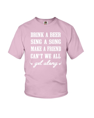 Drink a beer sing a song make a friend