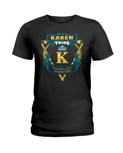 IT'S A KAREN THING YOU WOULDN'T UNDERSTAND