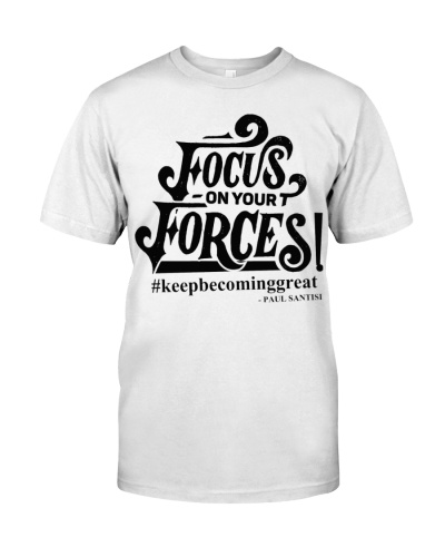 Paul Santisi Gear Focus On Your Forces