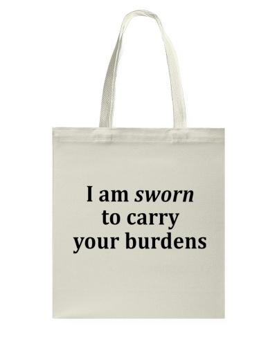 I am sworn to carry your burdens tote bag