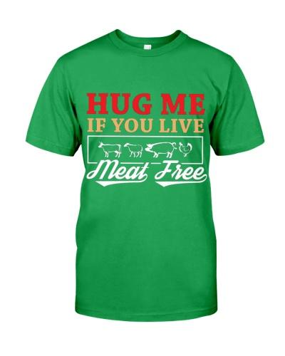 Hug Me If You Live Meat Free