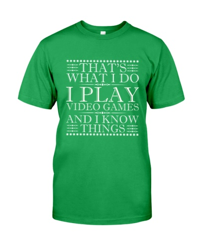 I Play Video Games And I Know Things T Shirts