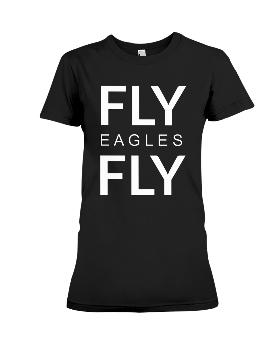 Fly Eagles Fly 2018 Tee Shirt Premium Fit Ladies Tee 5bdbda330