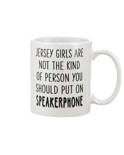 JERSEY GIRLS ARE NOT THE KIND SPEAKERPHONE