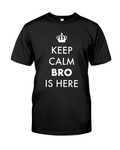 Keep Calm Bro is Here
