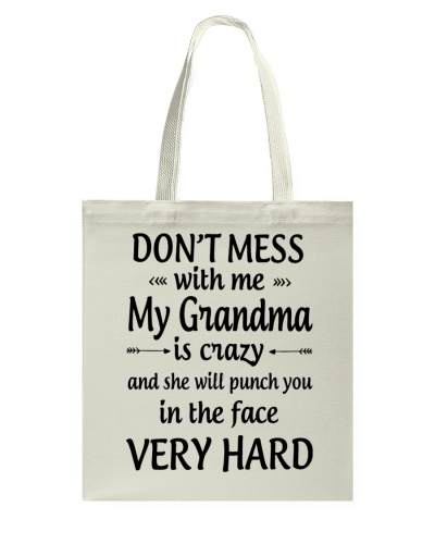 Don't Mess Me My Grandma is Crazy