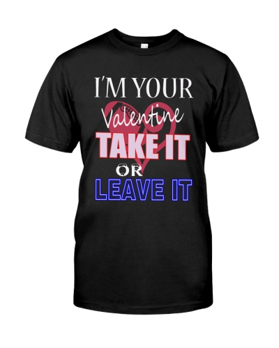 I AM YOUR VALENTINE TAKE IT  - LIMITED EDITION