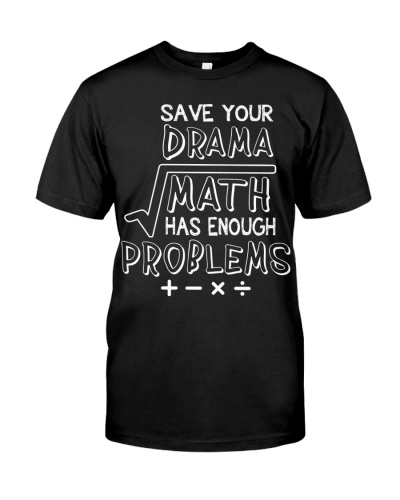 save your drama math has enough problems shirt