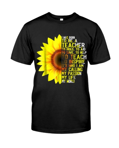 I Was Born To Be A Teacher Shirt Sunflower Gifts