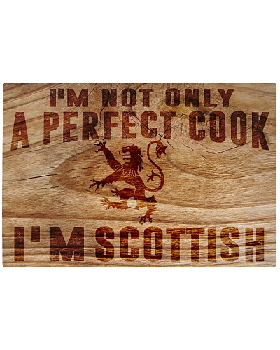 PERFECT COOK I AM SCOTTISH