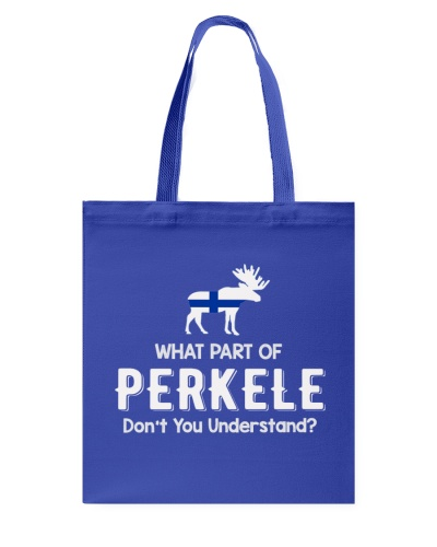 WHAT PART OF PERKELE DON'T YOU UNDERSTAND