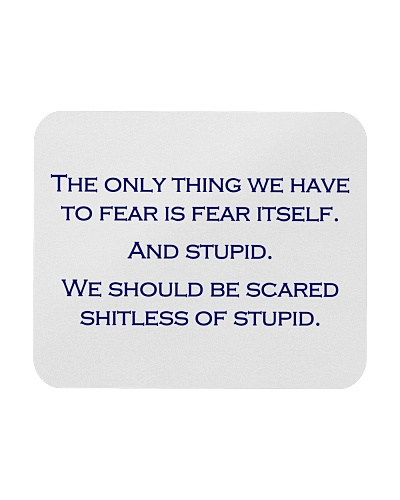 FEAR THE STUPID