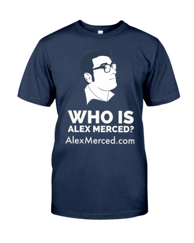 Who is Alex Merced T-Shirt
