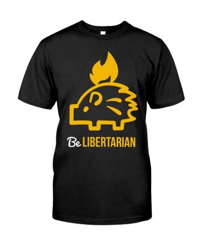 Be Libertarian T-Shirt