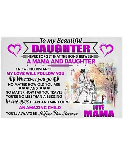 To my Beautiful DAUGHTER - Love MAMA