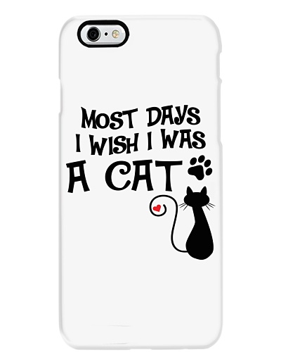 MOST DAYS I WISH I WAS A CAT