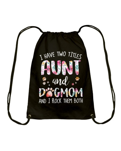 I HAVE TWO TITLES AUNT AND DOG MOM