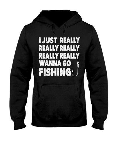 I JUST REALLY WANNA GO FISHING