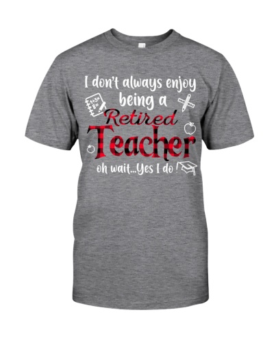 Enjoy Being A Retired Teacher