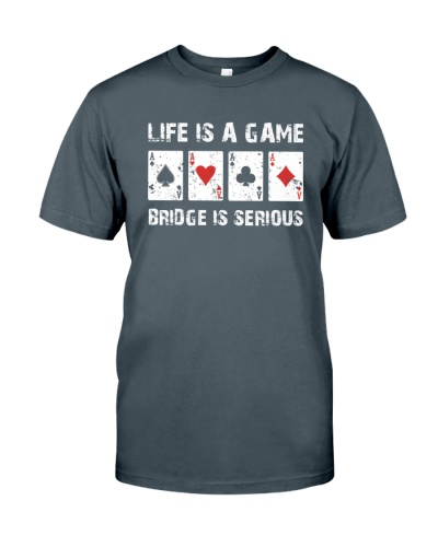 Life is a Game Bridge is Serious Card Player