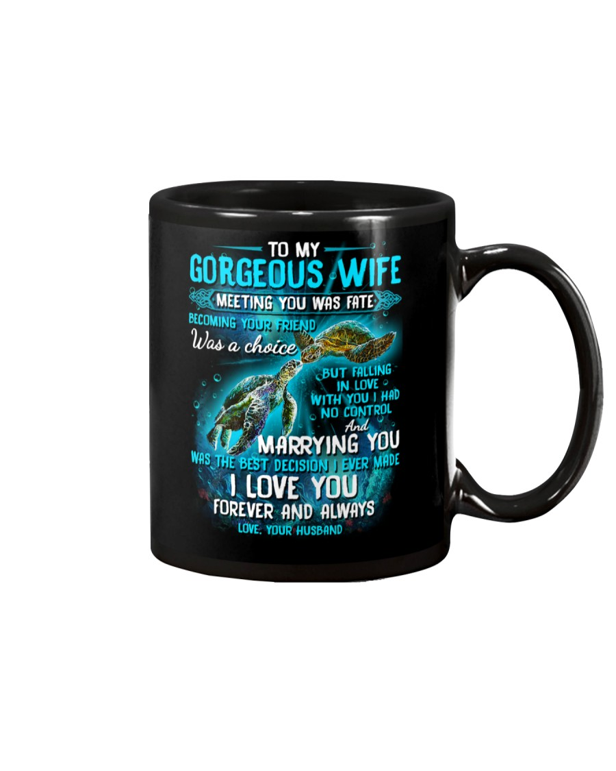 To My Gorgeous Wife Meeting You Was Fate Turtle Mug