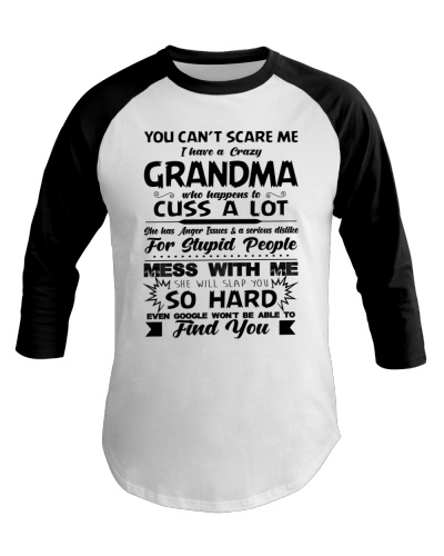 You Can't Scare Me I Have A Crazy Grandma