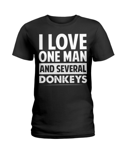 I love one man and several donkeys